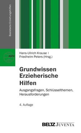 Abbildung von Krause / Peters | Grundwissen Erzieherische Hilfen | 4., überarbeitete und aktualisierte Aufl. | 2014 | Ausgangsfragen, Schlüsseltheme...