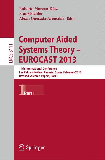 Computer Aided Systems Theory -- EUROCAST 2013   Moreno-Díaz / Pichler / Quesada-Arencibia, 2013   Buch (Cover)