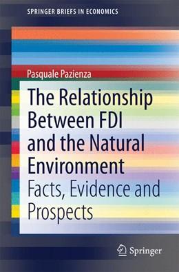 Abbildung von Pazienza | The Relationship Between FDI and the Natural Environment | 1. Auflage | 2014 | beck-shop.de
