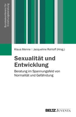 Abbildung von Menne / Rohloff | Sexualität und Entwicklung | 2014 | Beratung im Spannungsfeld von ...