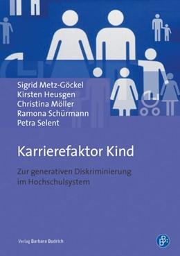 Abbildung von Metz-Göckel / Heusgen / Möller | Karrierefaktor Kind | 2014 | Zur generativen Diskriminierun...