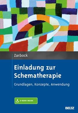 Abbildung von Zarbock | Einladung zur Schematherapie | Originalausgabe | 2014 | Grundlagen, Konzepte, Anwendun...