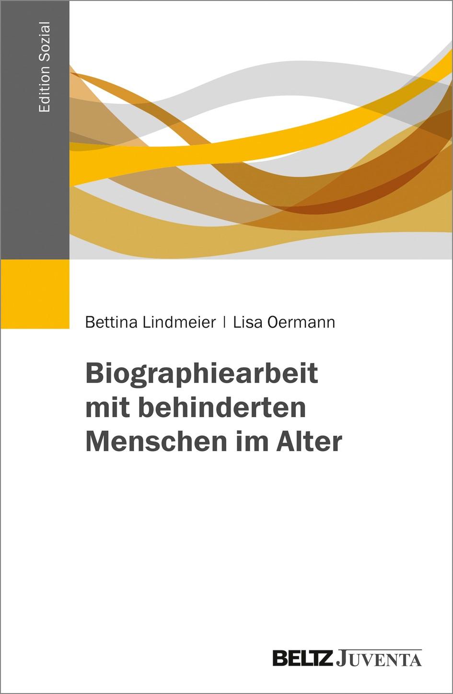 Biographiearbeit mit behinderten Menschen im Alter   Lindmeier / Oermann, 2017   Buch (Cover)