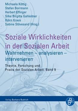 Abbildung von Köttig / Borrmann / Effinger / Gahleitner / Kraus / Stövesand | Soziale Wirklichkeiten in der Sozialen Arbeit | 1. Aufl. 2014 | 2014 | Wahrnehmen – analysieren – int... | 9