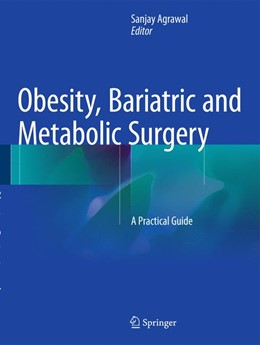 Abbildung von Agrawal | Obesity, Bariatric and Metabolic Surgery | 1. Auflage | 2015 | beck-shop.de