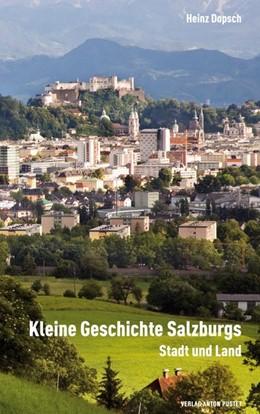 Abbildung von Dopsch | Kleine Geschichte Salzburgs | 3., erweiterte und aktualisierte Auflage | 2014 | Stadt und Land