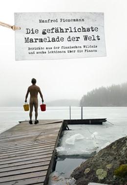 Abbildung von Pienemann   Die gefährlichste Marmelade der Welt   2013   Berichte aus der finnischen Wi...