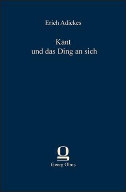 Abbildung von Adickes   Kant und das Ding an sich   2013