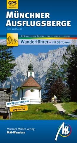 Abbildung von Willhardt   Münchner Ausflugsberge MM-Wandern   2. Auflage   2014   Wanderführer mit GPS-kartierte...