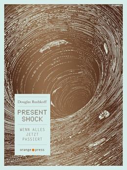 Abbildung von Rushkoff | Present Shock | 1. Auflage | 2014 | beck-shop.de