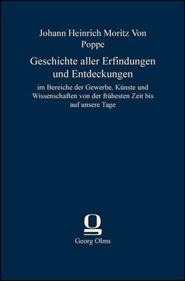 Abbildung von Poppe | Geschichte aller Erfindungen und Entdeckungen | 2013 | im Bereiche der Gewerbe, Künst...