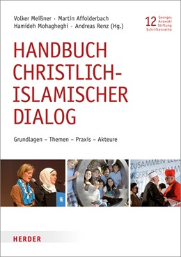 Abbildung von Meißner / Affolderbach / Mohagheghi | Handbuch christlich-islamischer Dialog | 2014 | Grundlagen - Themen - Praxis -...