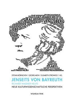 Abbildung von Mein / Börnchen / Strowick | Jenseits von Bayreuth | 1. Aufl. 2014 | 2014 | Richard Wagner heute: Neue kul...