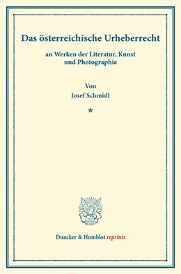 Abbildung von Schmidl   Das österreichische Urheberrecht   2013   an Werken der Literatur, Kunst...