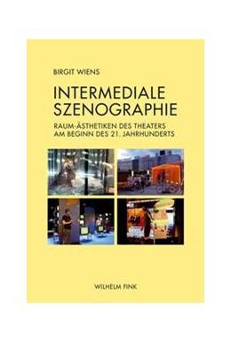 Abbildung von Wiens | Intermediale Szenographie | 1. Aufl. 2014 | 2014 | Raum-Ästhetiken des Theaters a...