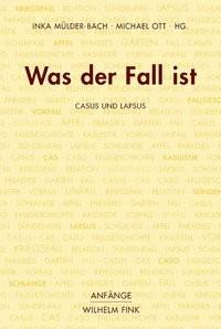 Was der Fall ist | Mülder-Bach / Ott | 1. Aufl. 2014, 2015 (Cover)