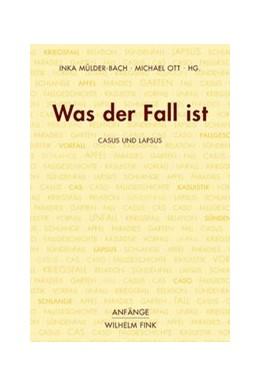 Abbildung von Mülder-Bach / Ott | Was der Fall ist | 1. Aufl. 2014 | 2015 | Casus und Lapsus