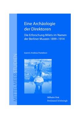 Abbildung von Panteleon   Eine Archäologie der Direktoren   1. Auflage   2014   5   beck-shop.de