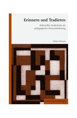 Abbildung von Krause   Erinnern und Tradieren   1. Aufl. 2014   2014