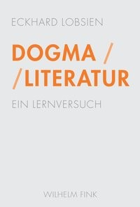 Dogma / Literatur | Lobsien | 1. Aufl. 2014, 2014 | Buch (Cover)