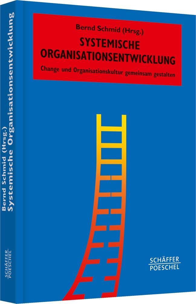 Systemische Organisationsentwicklung | Schmid (Hrsg.), 2014 | Buch (Cover)