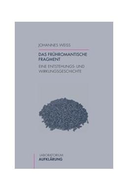Abbildung von Weiß | Das frühromantische Fragment | 1. Auflage | 2015 | 27 | beck-shop.de