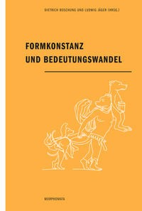 Formkonstanz und Bedeutungswandel | Boschung / Jäger | 1. Aufl. 2014, 2014 | Buch (Cover)