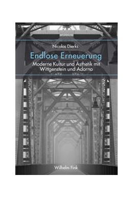 Abbildung von Dierks | Endlose Erneuerung | 1. Aufl. 2015 | 2015 | Moderne Kultur und Ästhetik mi...