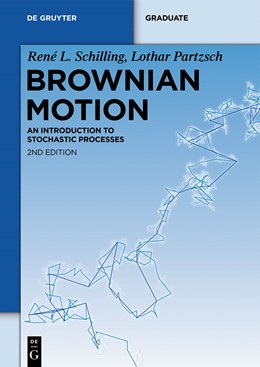 Abbildung von Schilling / Partzsch | Brownian Motion | 2nd revised and extended edition | 2014 | An Introduction to Stochastic ...