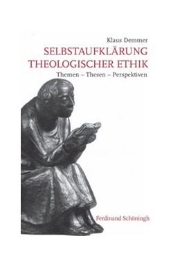Abbildung von Demmer   Selbstaufklärung theologischer Ethik   1. Auflage   2014   beck-shop.de