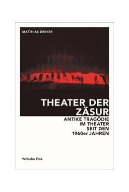 Abbildung von Dreyer   Theater der Zäsur   1. Auflage   2014   beck-shop.de