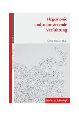 Abbildung von Schäfer   Hegemonie und autorisierende Verführung   2014   2014   6