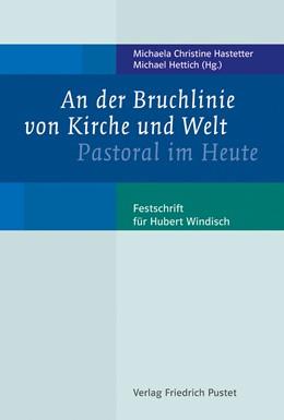 Abbildung von Hastetter / Hettich | An der Bruchlinie von Kirche und Welt | 1. Auflage | 2014 | beck-shop.de