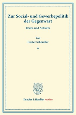 Abbildung von Schmoller | Zur Social- und Gewerbepolitik der Gegenwart. | 2013 | Reden und Aufsätze.
