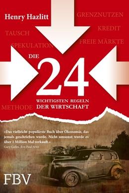Abbildung von Hazlitt | Die 24 wichtigsten Regeln der Wirtschaft | 1. Auflage | 2014 | beck-shop.de