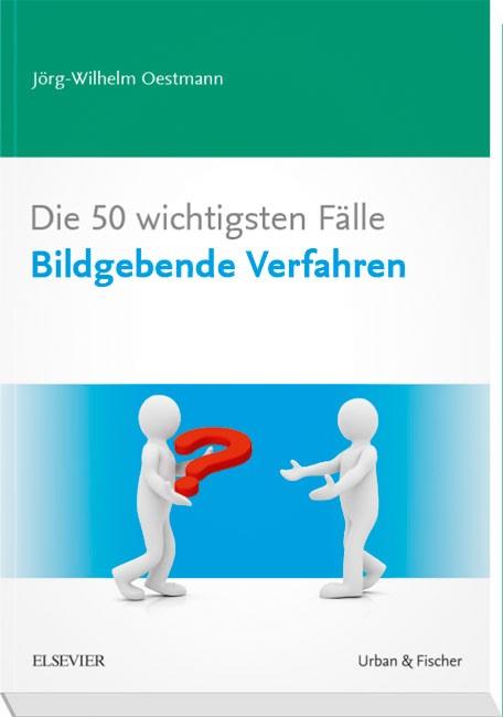 Abbildung von Oestmann | Die 50 wichtigsten Fälle Bildgebende Verfahren | 2014