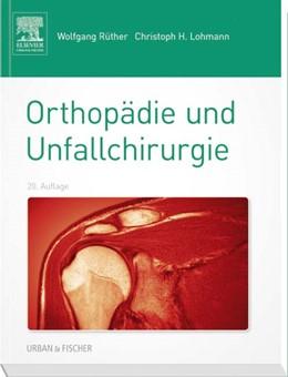 Abbildung von Rüther / Lohmann | Orthopädie und Unfallchirurgie | 20. Auflage | 2014 | beck-shop.de
