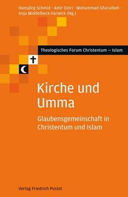 Abbildung von Schmid / Dziri / Gharaibeh / Middelbeck-Varwick | Kirche und Umma | 2013 | Glaubensgemeinschaft in Christ... | 9