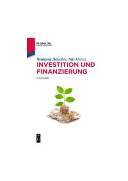 Abbildung von Hölscher / Helms | Investition und Finanzierung | 2., vollständig überarbeitete und aktualisierte Auflage | 2017
