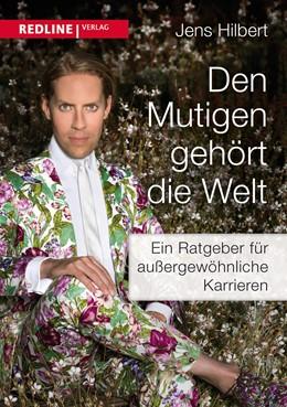 Abbildung von Hilbert | Den Mutigen gehört die Welt | 2014 | Der Ratgeber für außergewöhnli...
