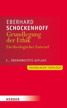 Abbildung von Schockenhoff   Grundlegung der Ethik   2014   Ein theologischer Entwurf