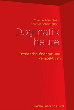 Abbildung von Marschler / Schärtl | Dogmatik heute | 2017 | Bestandsaufnahme und Perspekti...
