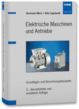 Abbildung von Merz / Lipphardt | Elektrische Maschinen und Antriebe | 3., überarbeitete und erweiterte Auflage | 2014 | Grundlagen und Berechnungsbeis...