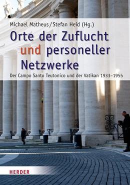 Abbildung von Matheus / Heid   Orte der Zuflucht und personeller Netzwerke   888. Auflage   2015   Der Campo Santo Teutonico und ...