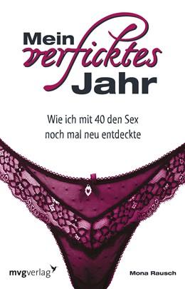 Abbildung von Rausch | Mein verficktes Jahr | 1. Auflage | 2014 | beck-shop.de