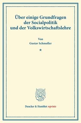 Abbildung von Schmoller | Über einige Grundfragen der Socialpolitik und der Volkswirtschaftslehre. | 2013