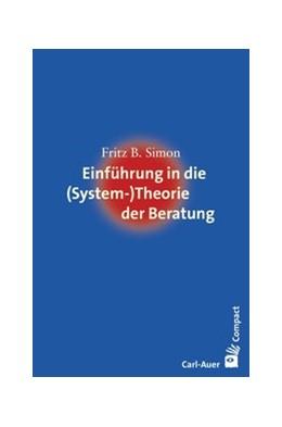 Abbildung von Simon | Einführung in die (System-) Theorie der Beratung | 2. Auflage | 2019 | beck-shop.de