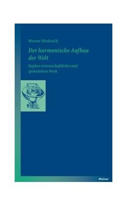 Abbildung von Diederich | Der harmonische Aufbau der Welt | 2014 | Keplers wissenschaftliches und...