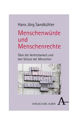 Abbildung von Sandkühler   Menschenwürde und Menschenrechte   2014   Über die Verletzbarkeit und de...