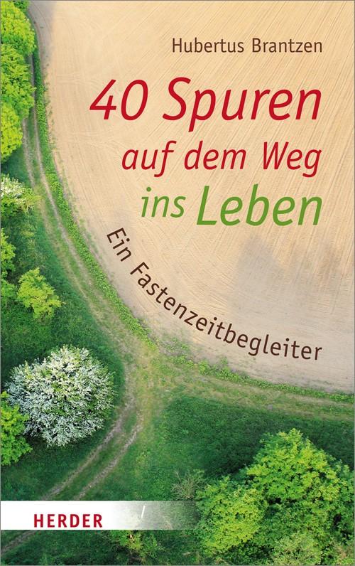 40 Spuren auf dem Weg ins Leben | Brantzen, 2014 | Buch (Cover)